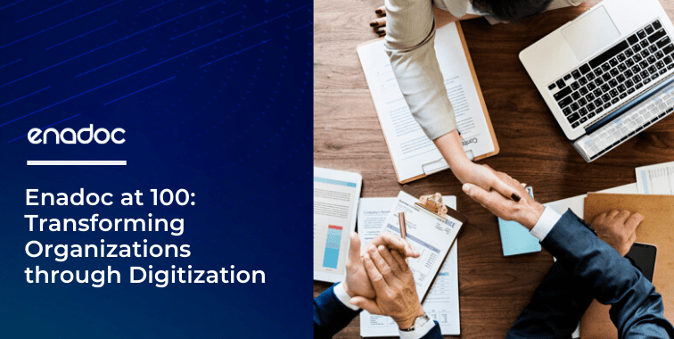 Enadoc-at-100_-Transforming-Organizations-through-Digitization
